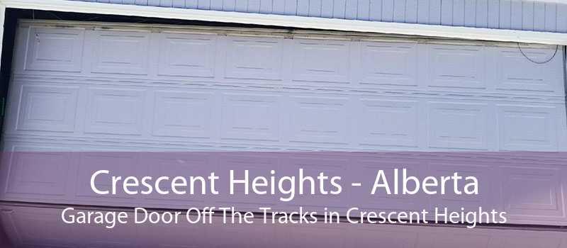 Crescent Heights - Alberta Garage Door Off The Tracks in Crescent Heights