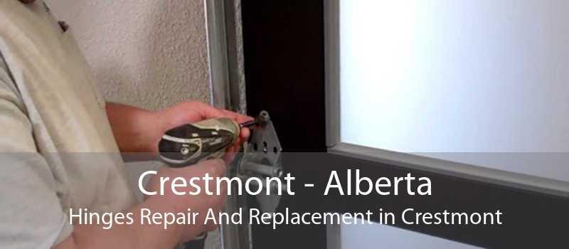 Crestmont - Alberta Hinges Repair And Replacement in Crestmont