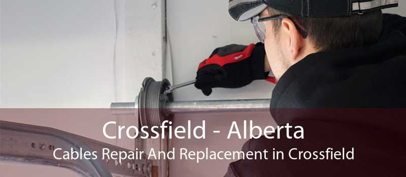 Crossfield - Alberta Cables Repair And Replacement in Crossfield