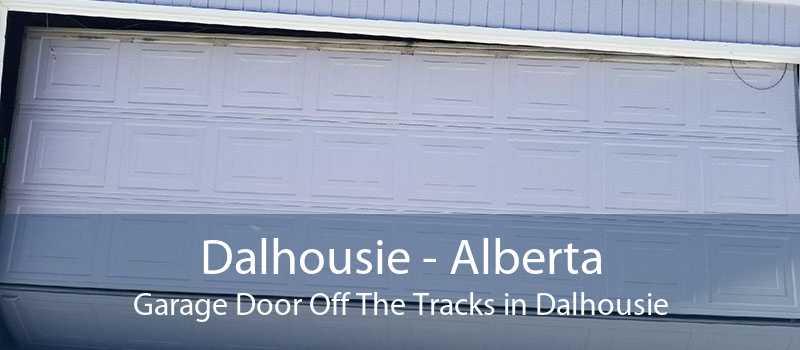 Dalhousie - Alberta Garage Door Off The Tracks in Dalhousie