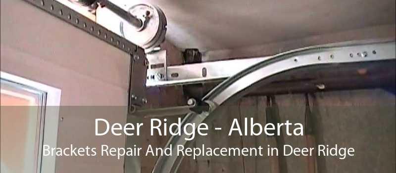Deer Ridge - Alberta Brackets Repair And Replacement in Deer Ridge