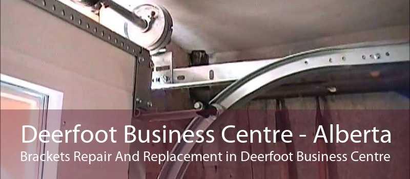 Deerfoot Business Centre - Alberta Brackets Repair And Replacement in Deerfoot Business Centre