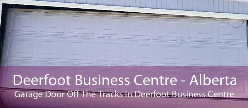 Deerfoot Business Centre - Alberta Garage Door Off The Tracks in Deerfoot Business Centre