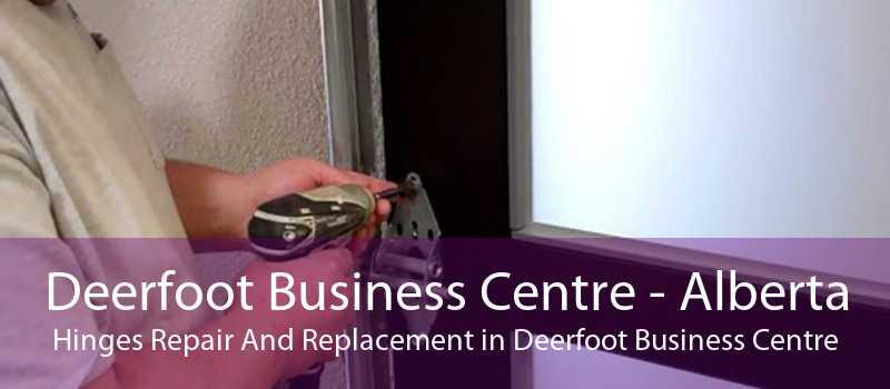 Deerfoot Business Centre - Alberta Hinges Repair And Replacement in Deerfoot Business Centre