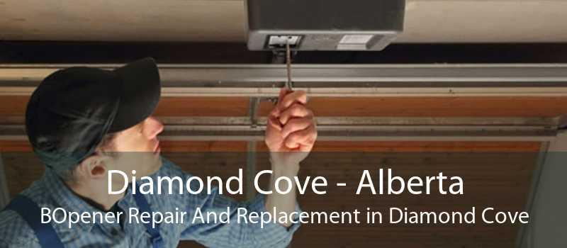 Diamond Cove - Alberta BOpener Repair And Replacement in Diamond Cove