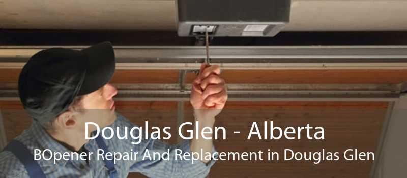 Douglas Glen - Alberta BOpener Repair And Replacement in Douglas Glen