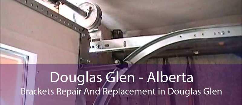 Douglas Glen - Alberta Brackets Repair And Replacement in Douglas Glen