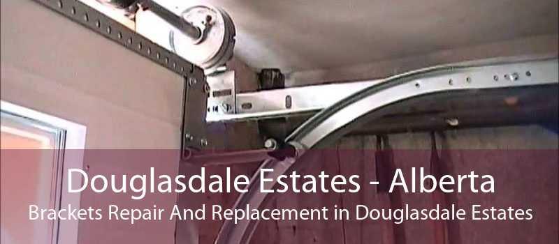 Douglasdale Estates - Alberta Brackets Repair And Replacement in Douglasdale Estates
