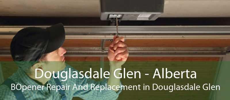 Douglasdale Glen - Alberta BOpener Repair And Replacement in Douglasdale Glen