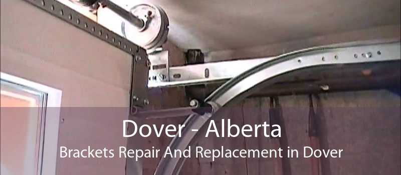 Dover - Alberta Brackets Repair And Replacement in Dover
