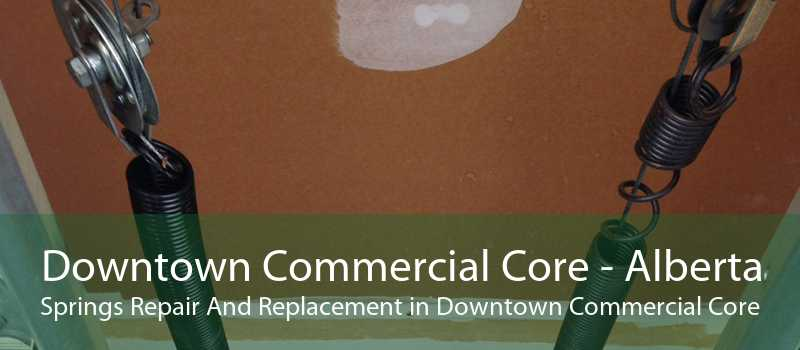 Downtown Commercial Core - Alberta Springs Repair And Replacement in Downtown Commercial Core