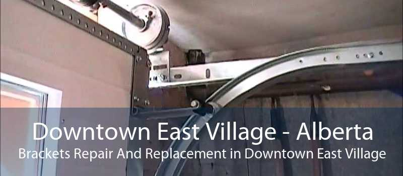 Downtown East Village - Alberta Brackets Repair And Replacement in Downtown East Village