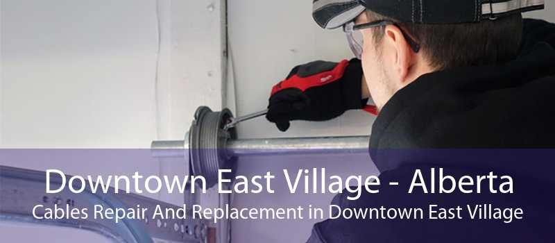 Downtown East Village - Alberta Cables Repair And Replacement in Downtown East Village