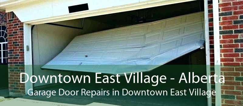 Downtown East Village - Alberta Garage Door Repairs in Downtown East Village