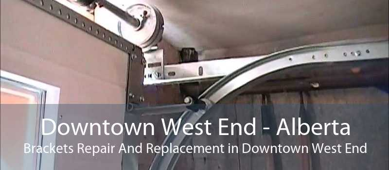 Downtown West End - Alberta Brackets Repair And Replacement in Downtown West End