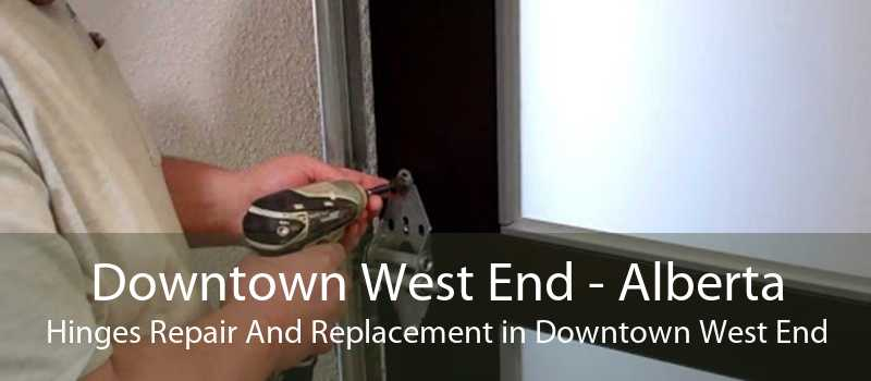 Downtown West End - Alberta Hinges Repair And Replacement in Downtown West End