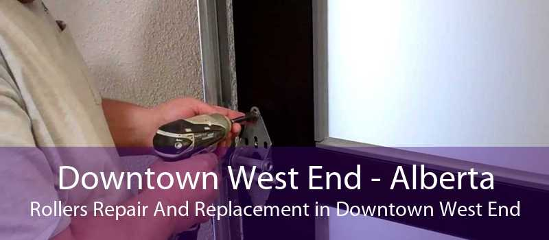 Downtown West End - Alberta Rollers Repair And Replacement in Downtown West End