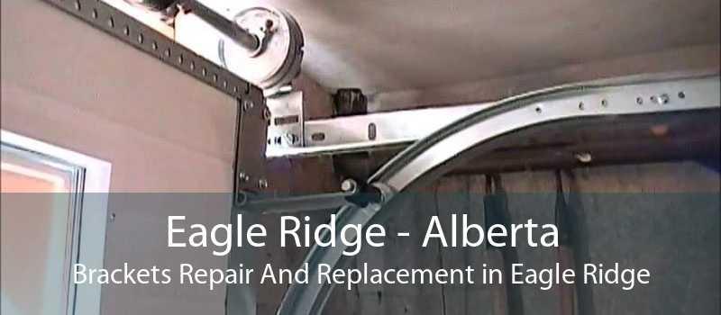 Eagle Ridge - Alberta Brackets Repair And Replacement in Eagle Ridge