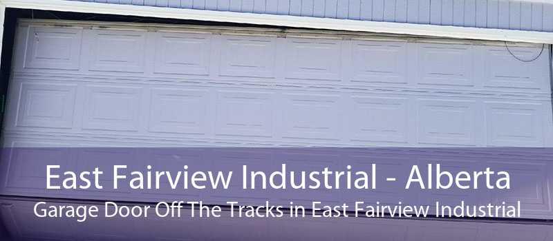 East Fairview Industrial - Alberta Garage Door Off The Tracks in East Fairview Industrial