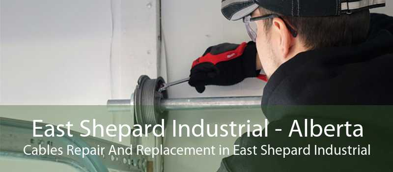 East Shepard Industrial - Alberta Cables Repair And Replacement in East Shepard Industrial