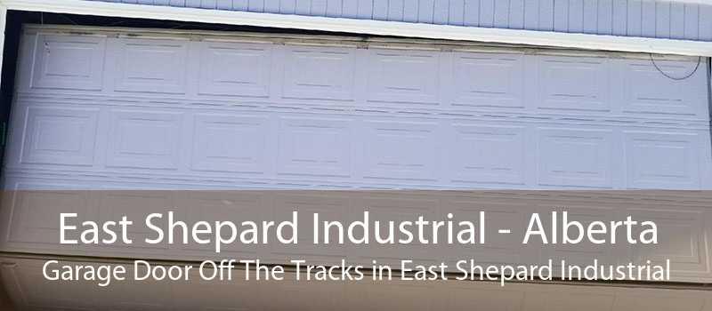 East Shepard Industrial - Alberta Garage Door Off The Tracks in East Shepard Industrial