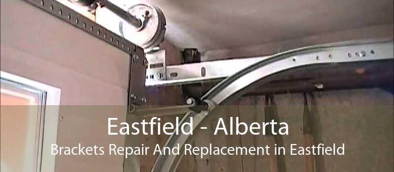 Eastfield - Alberta Brackets Repair And Replacement in Eastfield