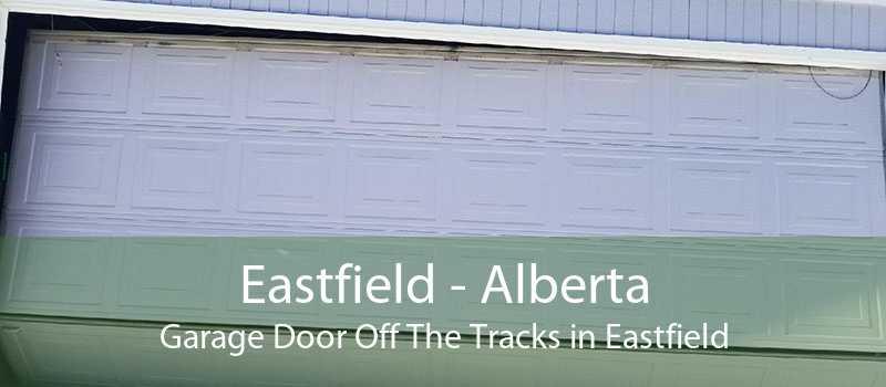 Eastfield - Alberta Garage Door Off The Tracks in Eastfield