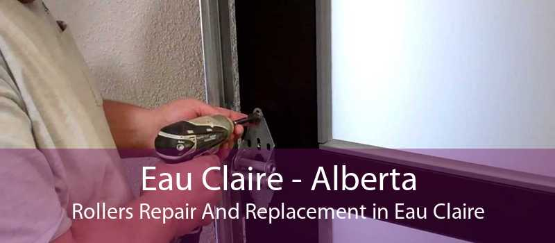 Eau Claire - Alberta Rollers Repair And Replacement in Eau Claire