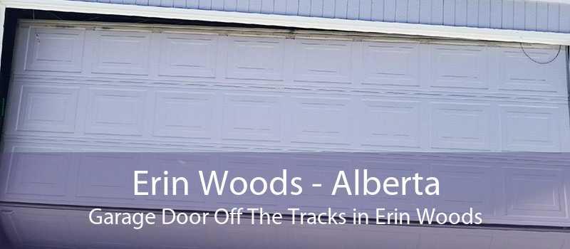 Erin Woods - Alberta Garage Door Off The Tracks in Erin Woods