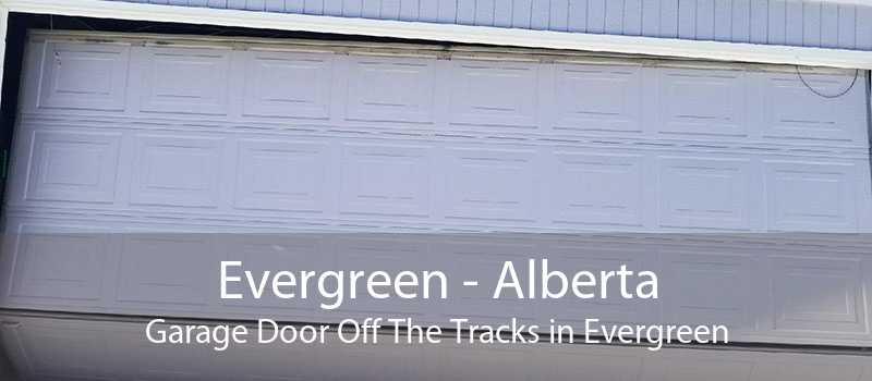 Evergreen - Alberta Garage Door Off The Tracks in Evergreen