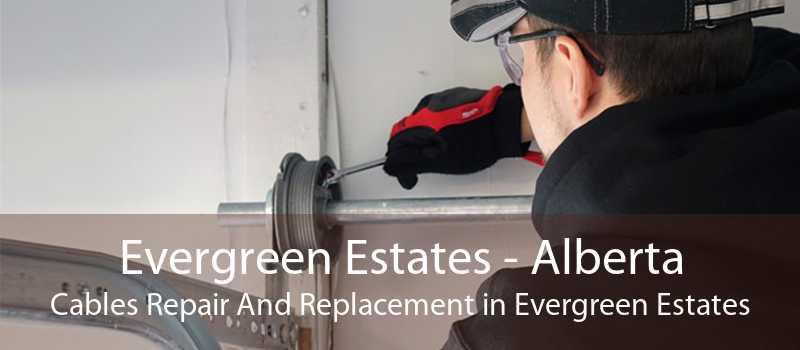 Evergreen Estates - Alberta Cables Repair And Replacement in Evergreen Estates