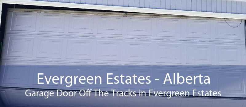 Evergreen Estates - Alberta Garage Door Off The Tracks in Evergreen Estates