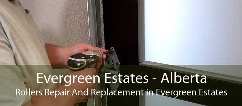 Evergreen Estates - Alberta Rollers Repair And Replacement in Evergreen Estates