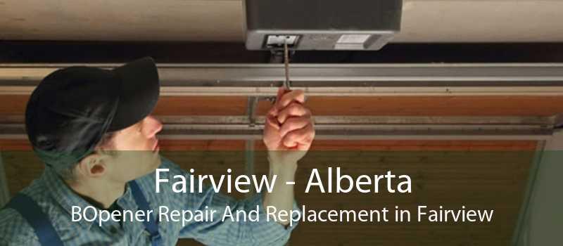 Fairview - Alberta BOpener Repair And Replacement in Fairview