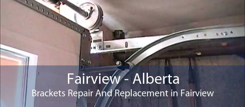 Fairview - Alberta Brackets Repair And Replacement in Fairview