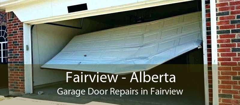 Fairview - Alberta Garage Door Repairs in Fairview