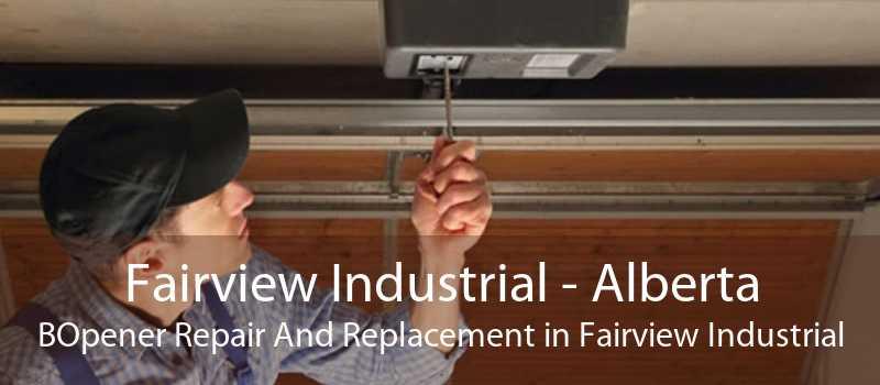 Fairview Industrial - Alberta BOpener Repair And Replacement in Fairview Industrial