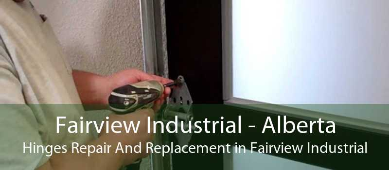 Fairview Industrial - Alberta Hinges Repair And Replacement in Fairview Industrial