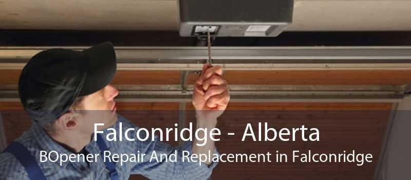 Falconridge - Alberta BOpener Repair And Replacement in Falconridge