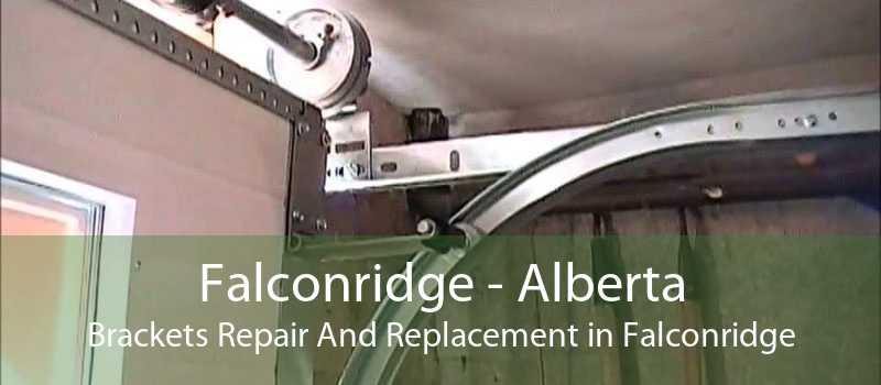 Falconridge - Alberta Brackets Repair And Replacement in Falconridge