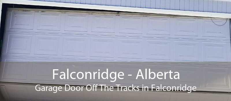 Falconridge - Alberta Garage Door Off The Tracks in Falconridge