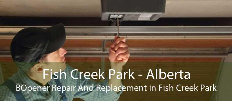 Fish Creek Park - Alberta BOpener Repair And Replacement in Fish Creek Park