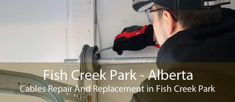 Fish Creek Park - Alberta Cables Repair And Replacement in Fish Creek Park