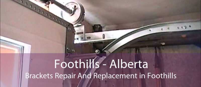 Foothills - Alberta Brackets Repair And Replacement in Foothills