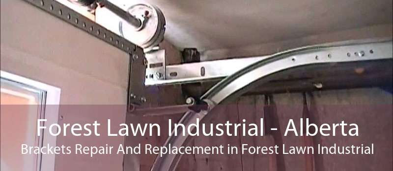 Forest Lawn Industrial - Alberta Brackets Repair And Replacement in Forest Lawn Industrial