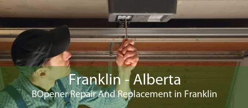 Franklin - Alberta BOpener Repair And Replacement in Franklin
