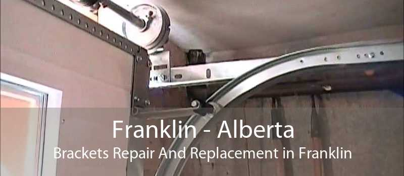 Franklin - Alberta Brackets Repair And Replacement in Franklin