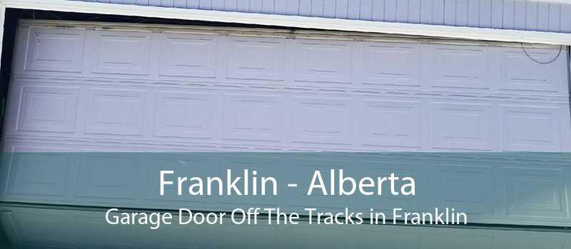 Franklin - Alberta Garage Door Off The Tracks in Franklin