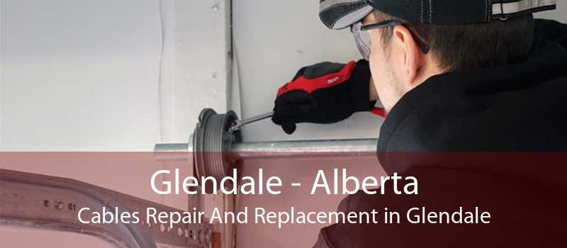 Glendale - Alberta Cables Repair And Replacement in Glendale