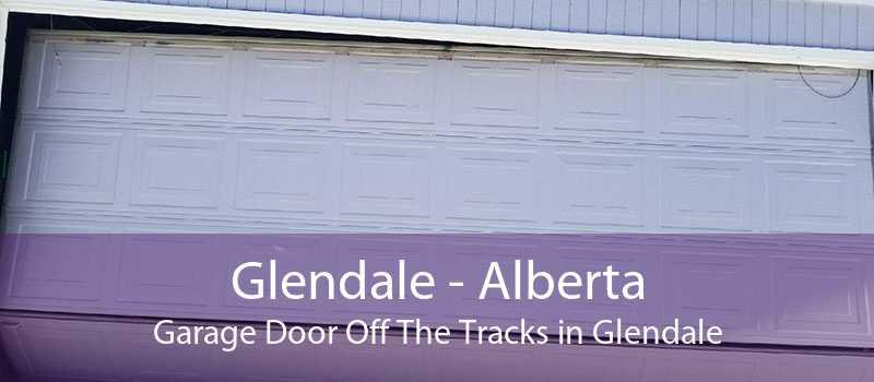 Glendale - Alberta Garage Door Off The Tracks in Glendale